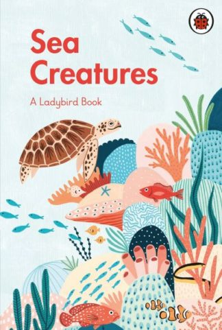 A Ladybird Book: Sea Creatures by