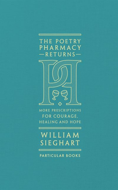 The Poetry Pharmacy Returns by William Sieghart