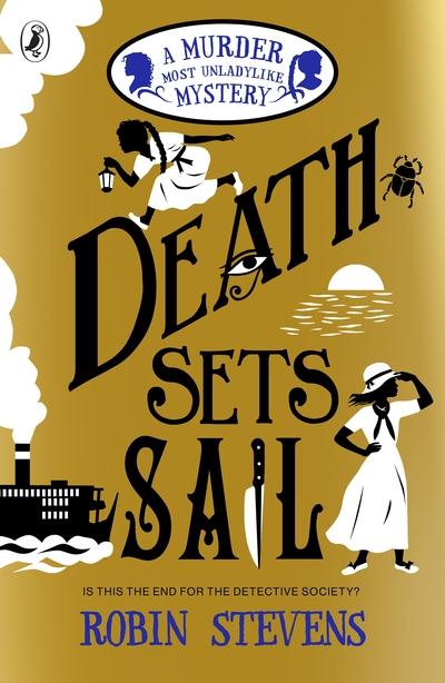 Death Sets Sail: A Murder Most Unladylike Mystery by Robin Stevens