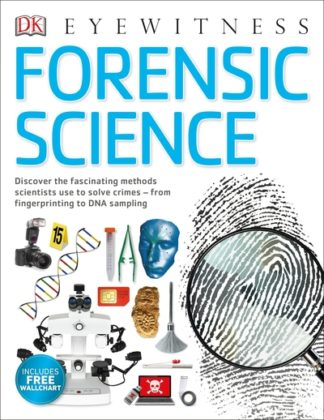 Forensic Science: Discover the Fascinating Methods Scientists Use to Solve Crime by Chris Cooper