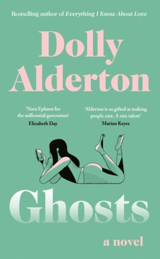 Ghosts: The Debut Novel from the Bestselling Author of Everything I Know About L by Dolly Alderton