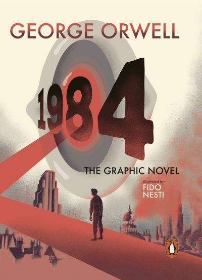 Nineteen Eighty-Four: The Graphic Novel by George Orwell