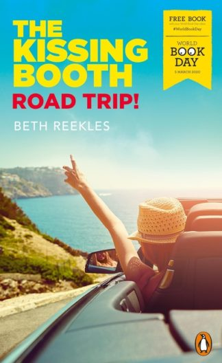 The Kissing Booth: Road Trip! by Beth Reekles