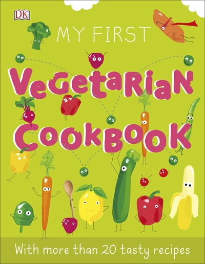 My First Vegetarian Cookbook by  DK
