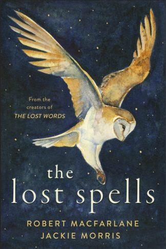The Lost Spells by Robert Macfarlane