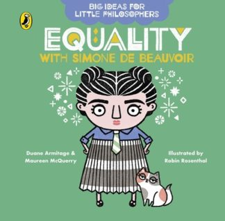 Big Ideas for Little Philosophers: Equality with Simone de Beauvoir by Duane Armitage