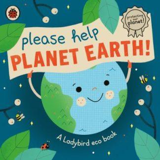 Please Help Planet Earth: A Ladybird eco book by  Ladybird