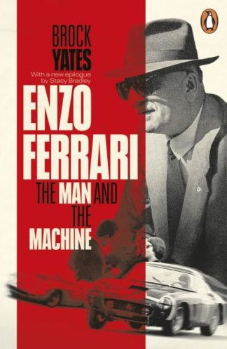 Enzo Ferrari: The Man and the Machine by Brock Yates