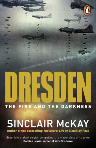 Dresden: The Fire and the Darkness by Sinclair McKay