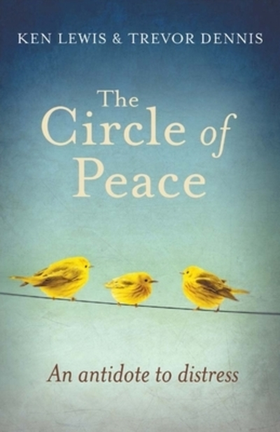 The Circle of Peace: An Antidote to Distress by Ken Lewis