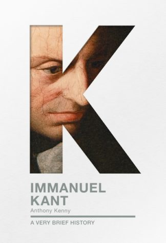 Immanuel Kant by Anthony Kenny