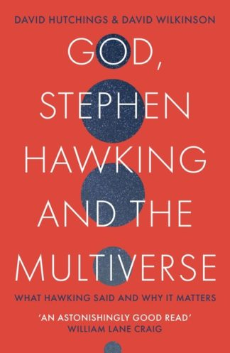 God Stephen Hawking & the Multiverse by David Wilkinson