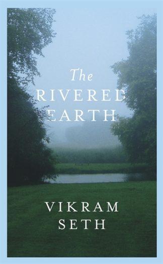 Rivered Earth by Vikram Seth