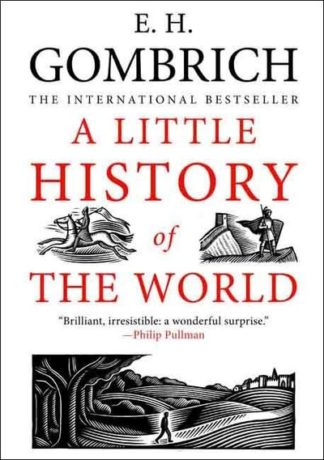 Little History Of The World by E H Gombrich