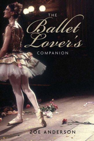 Ballet Lover's Companion by Zoe Anderson