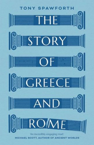 Story of Greece and Rome by Tony Spawforth
