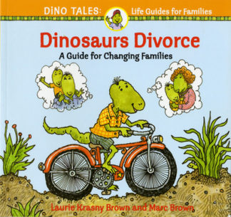 Dinosaurs Divorce: A Guide for Changing Families by Laurene Krasny Brown
