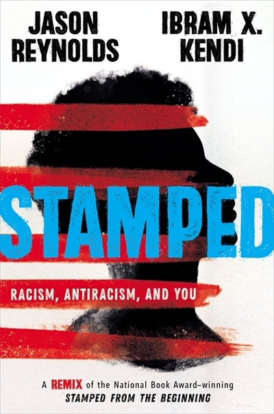 Stamped: Racism, Antiracism, and You by Jason Reynolds