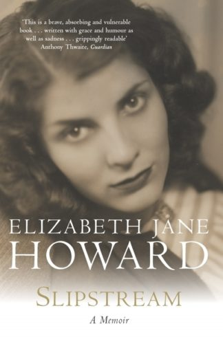 Slipstream: A Memoir by Elizabeth Jane Howard