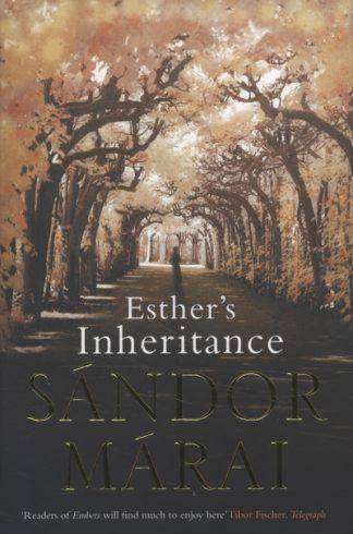 Esthers Inheritance by Sandor Marai