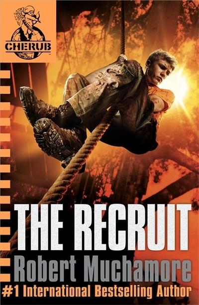 The Recruit (CHERUB 1) by Robert Muchamore