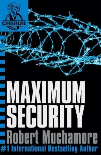Maximum Security (CHERUB 3) by Robert Muchamore
