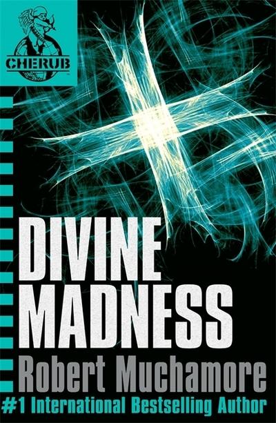 Divine Madness (CHERUB 5) by Robert Muchamore