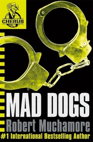 Mad Dogs (CHERUB 8) by Robert Muchamore