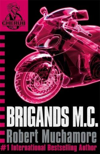Brigands M.C. (CHERUB 11) by Robert Muchamore
