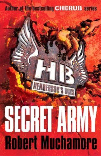 Hendersons Boys 03 Secret Army by Robert Muchamore