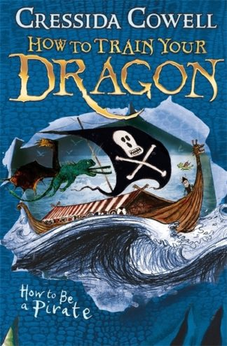 How to be a Pirate (2) by Cressida Cowell