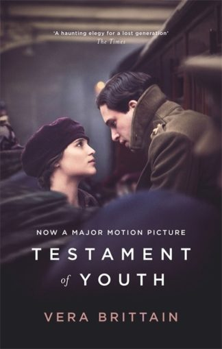 Testament of Youth: An Autobiographical Study of the Years 1900-1925 by Vera Brittain