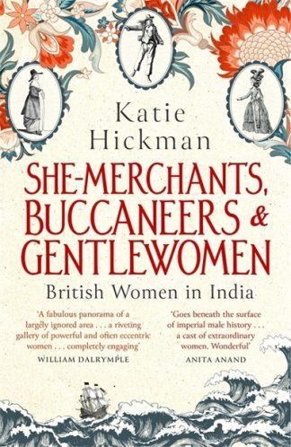 She-Merchants Buccaneers and Gentlewomen by Katie Hickman
