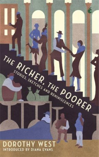The Richer, The Poorer: Stories, Sketches and Reminiscences by Dorothy West