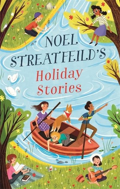 Noel Streatfeild's Holiday Stories by Noel Streatfeild