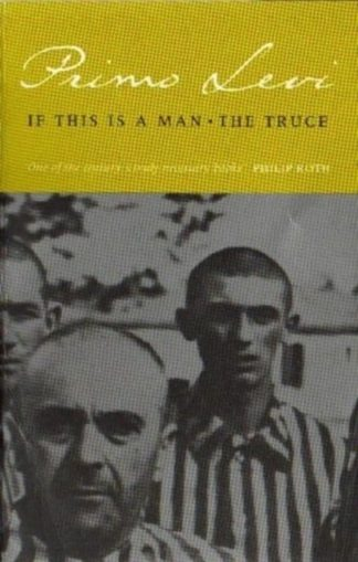 If This Is A Man & The Truce by Primo Levi