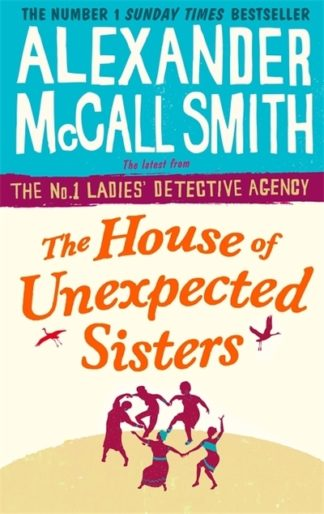 The House of Unexpected Sisters by Smith, Alexande McCall
