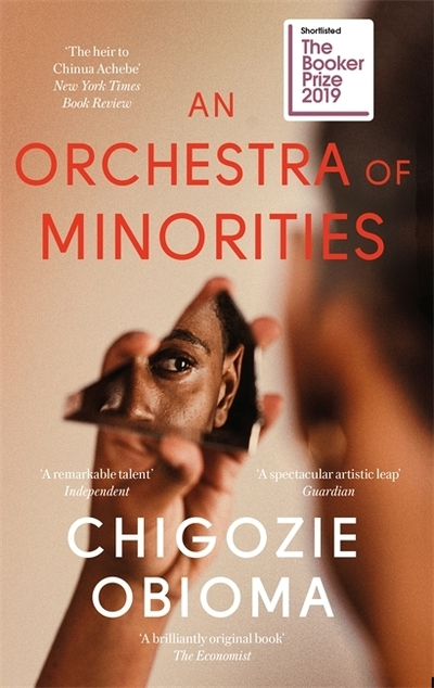 An Orchestra of Minorities: Longlisted for the Booker Prize 2019 by Chigozie Obioma