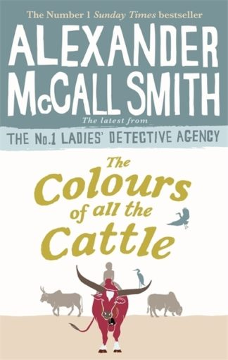 The Colours of all the Cattle by Smith, Alexande McCall