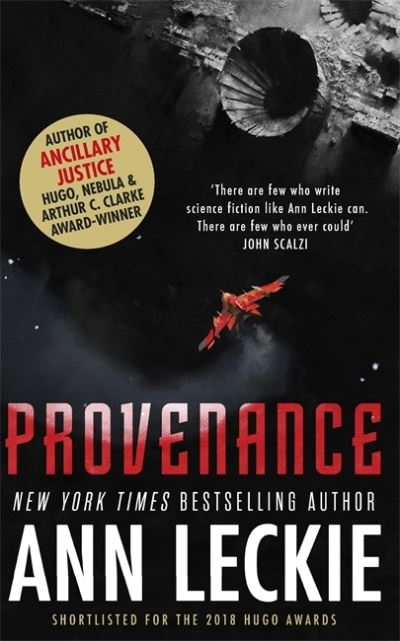 Provenance: A new novel set in the world of the Hugo, Nebula and Arthur C. Clark by Ann Leckie
