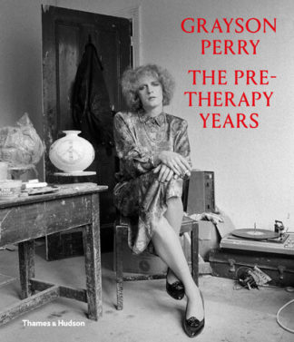 Grayson Perry The Pre-Therapy Years by  ,