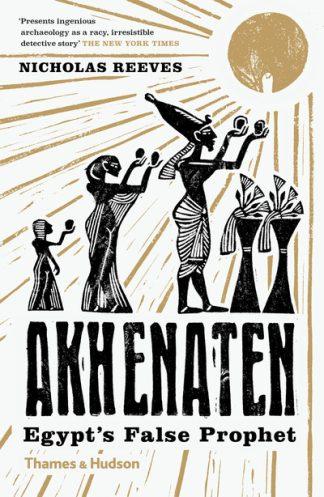 Akhenaten by Nicholas Reeves