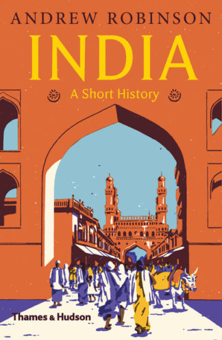 India: A Short History by Andrew Robinson