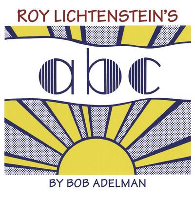 Roy Lichtensteins ABC by Bob Adelman