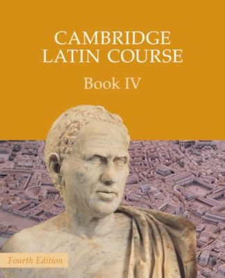 Cambridge Latin Course Book IV: Fourth Edition by