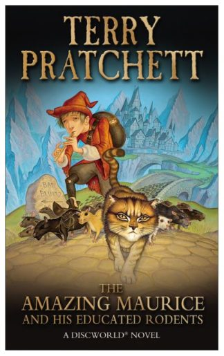 The Amazing Maurice and His Educated Rodents: (Discworld Novel 28) by Terry Pratchett