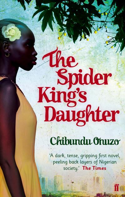 The Spider King's Daughter by Chibundu Onuzo