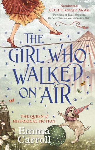 The Girl Who Walked On Air by Emma Carroll