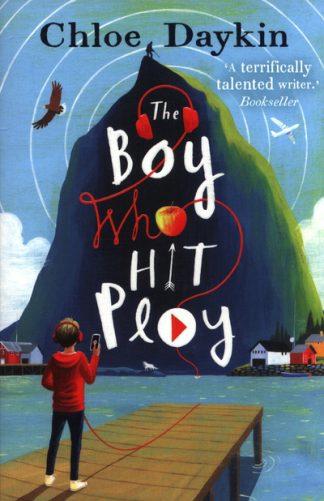 The Boy Who Hit Play by Chloe Daykin