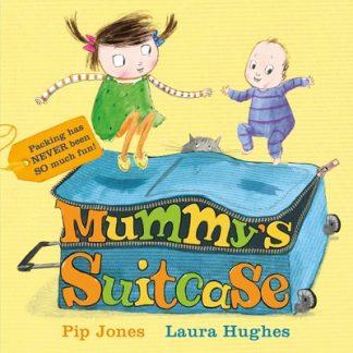Mummy's Suitcase by Pip Jones